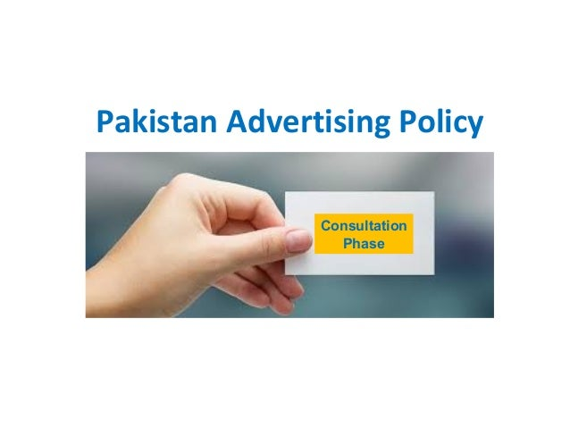 Pakistan Advertising Policy Consultation Phase