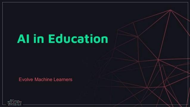 AI in Education Evolve Machine Learners
