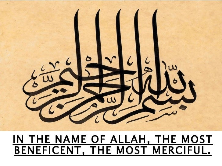 IN THE NAME OF ALLAH, THE MOSTBENEFICENT, THE MOST MERCIFUL.