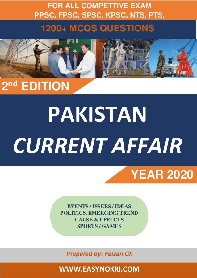 1000+ MCQS QUESTIONS PAKISTAN CURRENT AFFAIR YEAR 2020 2nd EDITION Prepared by: Faizan Ch WWW.EASYNOKRI.COM EVENTS / ISSUE...