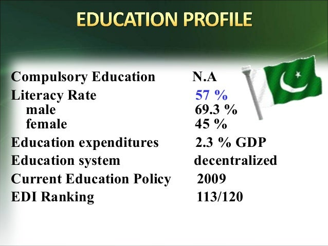 our education system in pakistan essay Education system of pakistan essaythe educational system of pakistan has been a topic of debate in the country since independence there are different points of views regarding what type of education system would be in the best interest of the country and yet there has been no consensus on this matter.