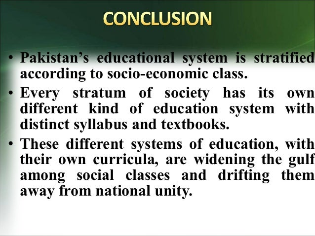 pakistans educational system Pakistan table of contents at independence, pakistan had a poorly educated population and few schools or universities although the education system has expanded greatly since then, debate continues about the curriculum, and, except in a few elite institutions, quality remained a crucial concern of educators in the early 1990s.