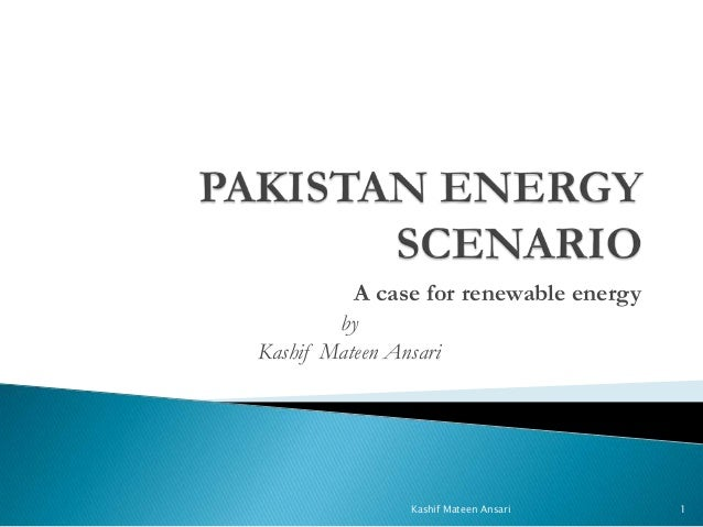 A case for renewable energy by Kashif Mateen Ansari  Kashif Mateen Ansari  1