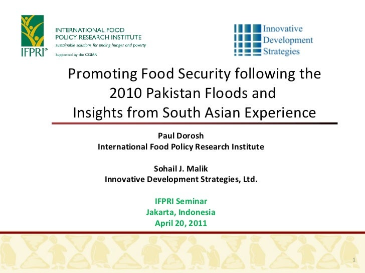 Promoting Food Security following the 2010 Pakistan Floods and  Insights from South Asian Experience Paul Dorosh Internati...