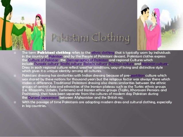  The term Pakistani clothing refers to the ethnic clothing that is typically worn by individuals in the country of Pakist...