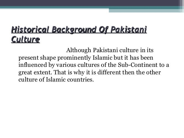 Essay Proposal Format  Historical Background Of Pakistanihistorical Background Of Pakistani  Cultureculture Although Pakistani Culture  Essay Of Health also How To Start A Science Essay Pakistani Culture Copy Example Of A Proposal Essay