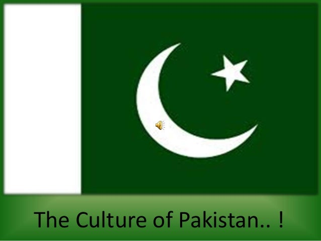 The Culture of Pakistan.. !