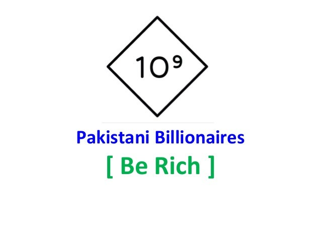 Pakistani Billionaires [ Be Rich ]