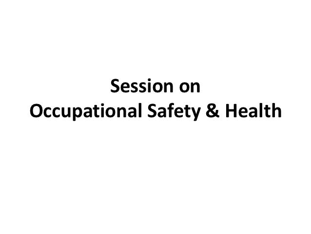 Session onOccupational Safety & Health