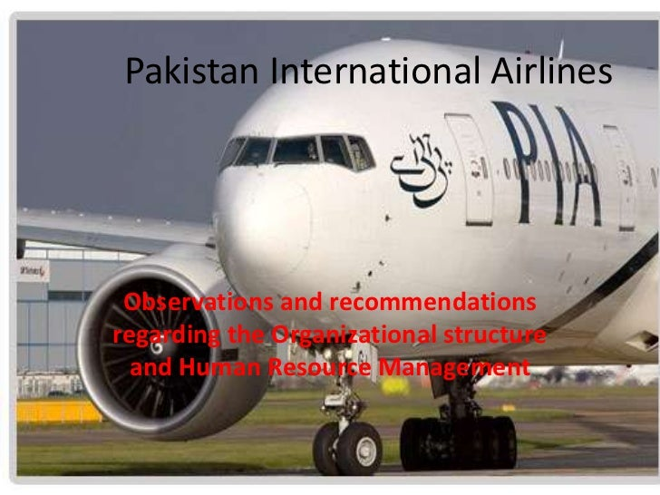 Pakistan International Airlines<br />Observations and recommendations regarding the Organizational structure and Human Res...