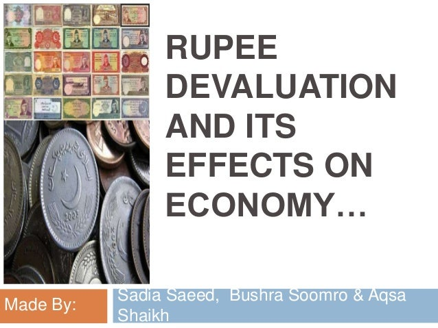 currency devaluation and its effects on Effects of currency devaluation on investments effects of currency devaluation on the government determines the devaluation and revaluation of its currency.