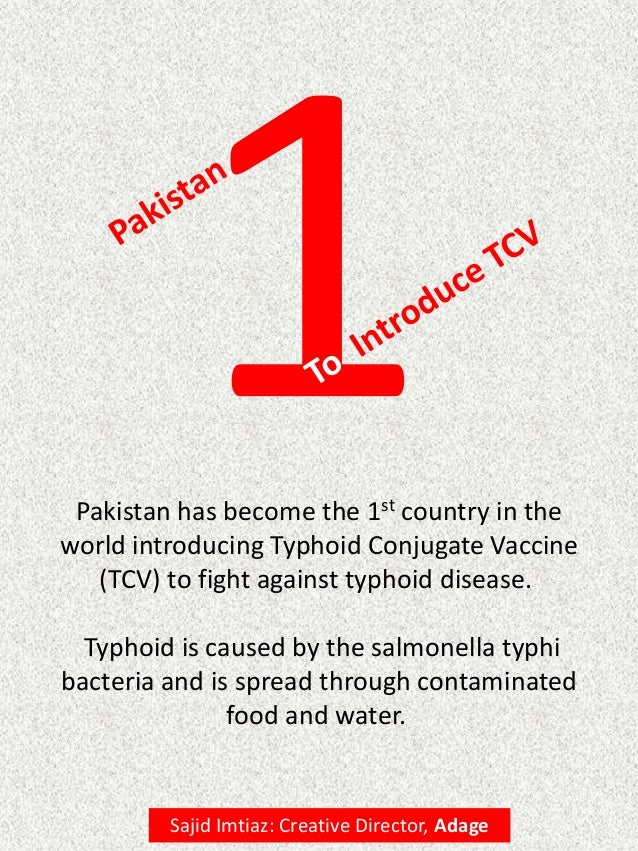 Pakistan has become the 1st country in the world introducing Typhoid Conjugate Vaccine (TCV) to fight against typhoid dise...