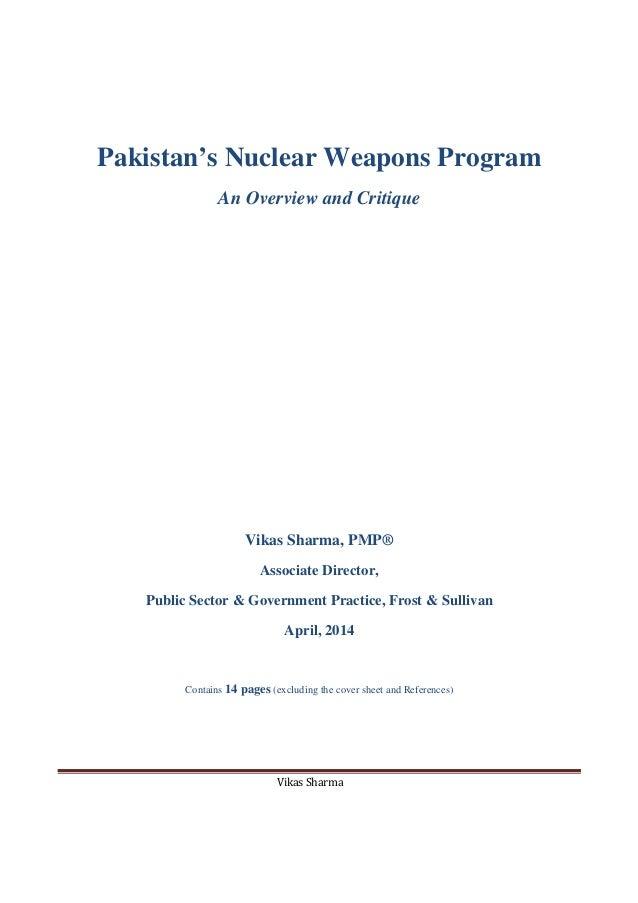 Vikas Sharma Pakistan's Nuclear Weapons Program An Overview and Critique Vikas Sharma, PMP® Associate Director, Public Sec...