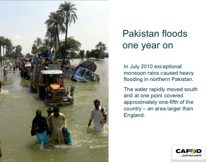 In July 2010 exceptional monsoon rains caused heavy flooding in northern Pakistan.  The water rapidly moved south and at o...