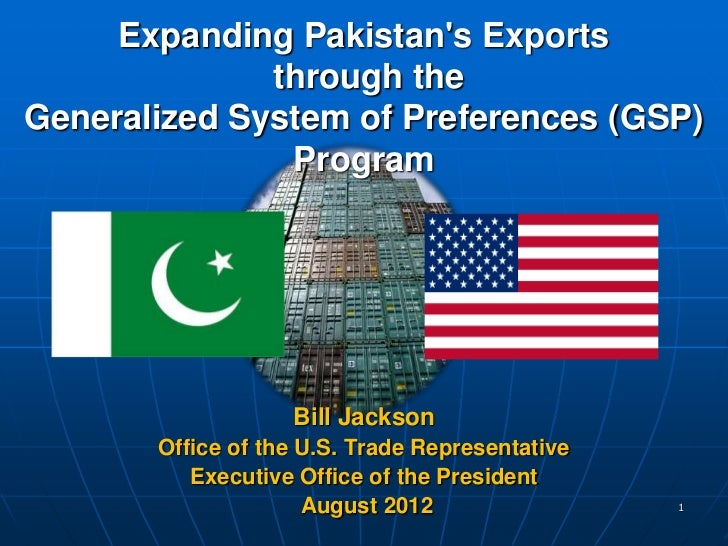 Expanding Pakistans Exports              through theGeneralized System of Preferences (GSP)               Program         ...