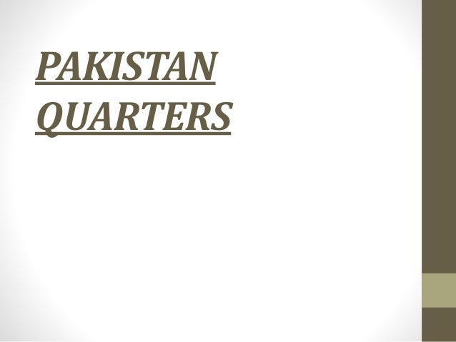 PAKISTAN QUARTERS