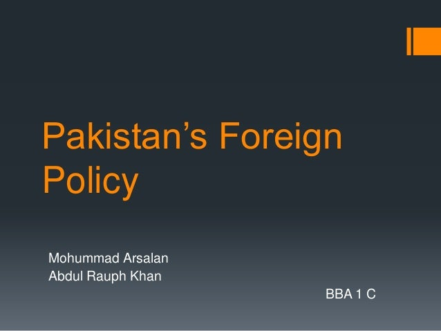 pakistan foreign policy Pakistan cannot follow an independent foreign policy unless the country's ruling  elite makes changes domestically.