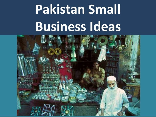 25 Small Business Ideas that Can Work Great in Pakistan