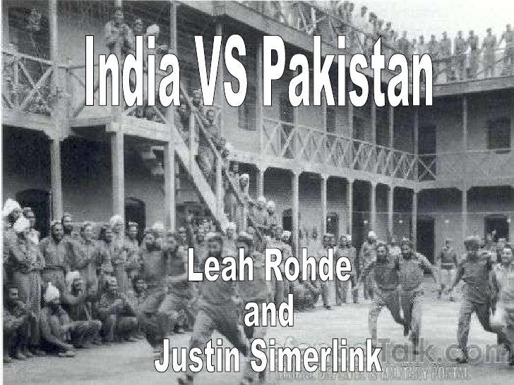 Pakistan vs. India Leah Rohde And Justin Simerlink India VS Pakistan Leah Rohde and  Justin Simerlink