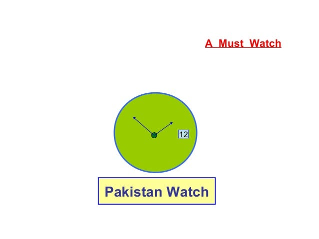 Pakistan Watch 12 A Must Watch