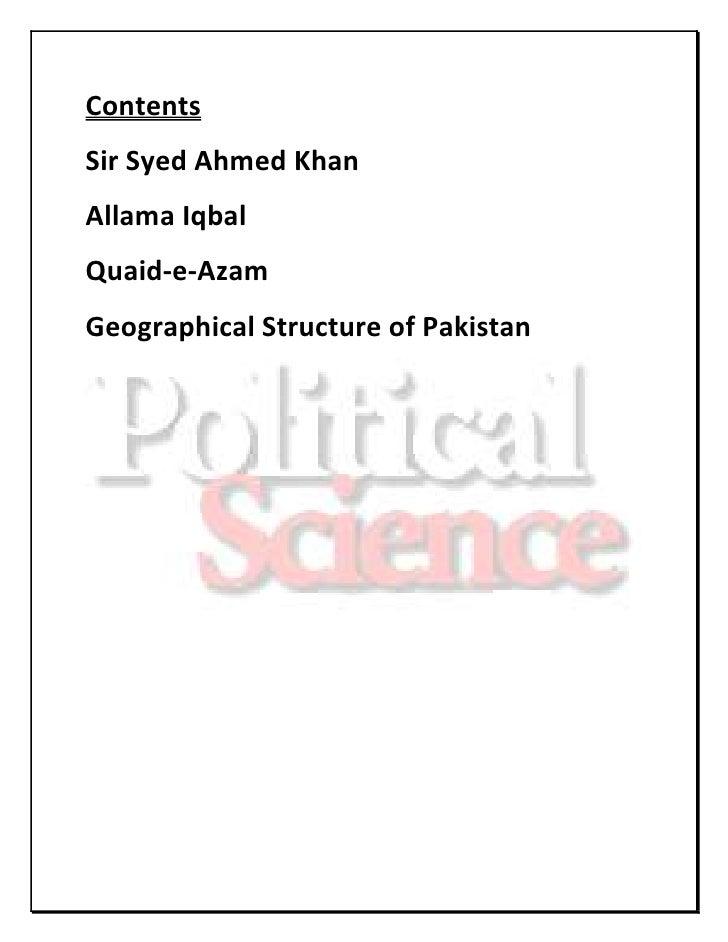 ContentsSir Syed Ahmed KhanAllama IqbalQuaid-e-AzamGeographical Structure of Pakistan