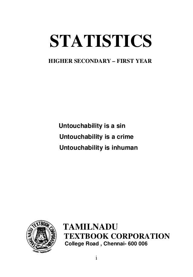 STATISTICS HIGHER SECONDARY – FIRST YEAR  Untouchability is a sin Untouchability is a crime Untouchability is inhuman  TAM...