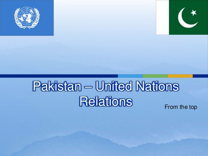 Pakistan – United Nations Relations<br />From the top<br />