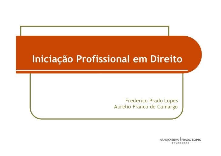 Iniciação Profissional em Direito                      Frederico Prado Lopes                  Aurelio Franco de Camargo   ...