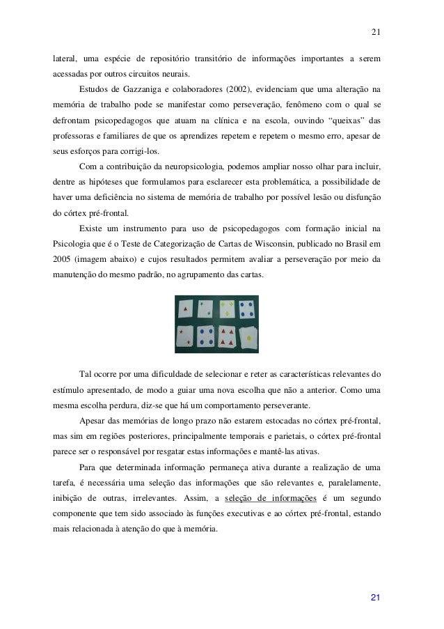 21lateral, uma espécie de repositório transitório de informações importantes a seremacessadas por outros circuitos neurais...