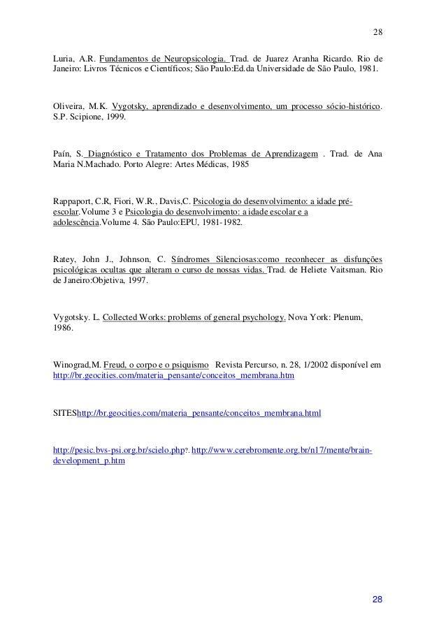 28Luria, A.R. Fundamentos de Neuropsicologia. Trad. de Juarez Aranha Ricardo. Rio deJaneiro: Livros Técnicos e Científicos...