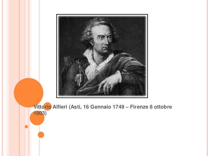 Vittorio Alfieri (Asti, 16 Gennaio 1749 – Firenze 8 ottobre1803)