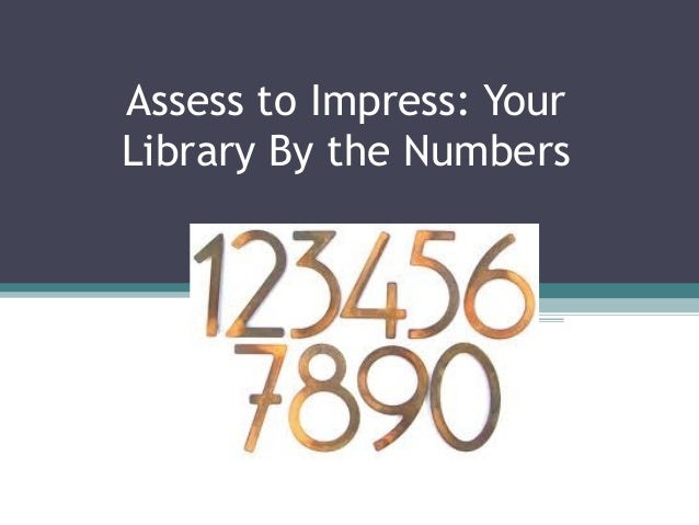 Assess to Impress: YourLibrary By the Numbers