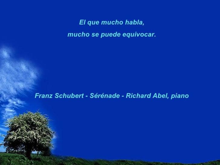 El que mucho habla, mucho se puede equivocar. Franz Schubert - Sérénade - Richard Abel, piano