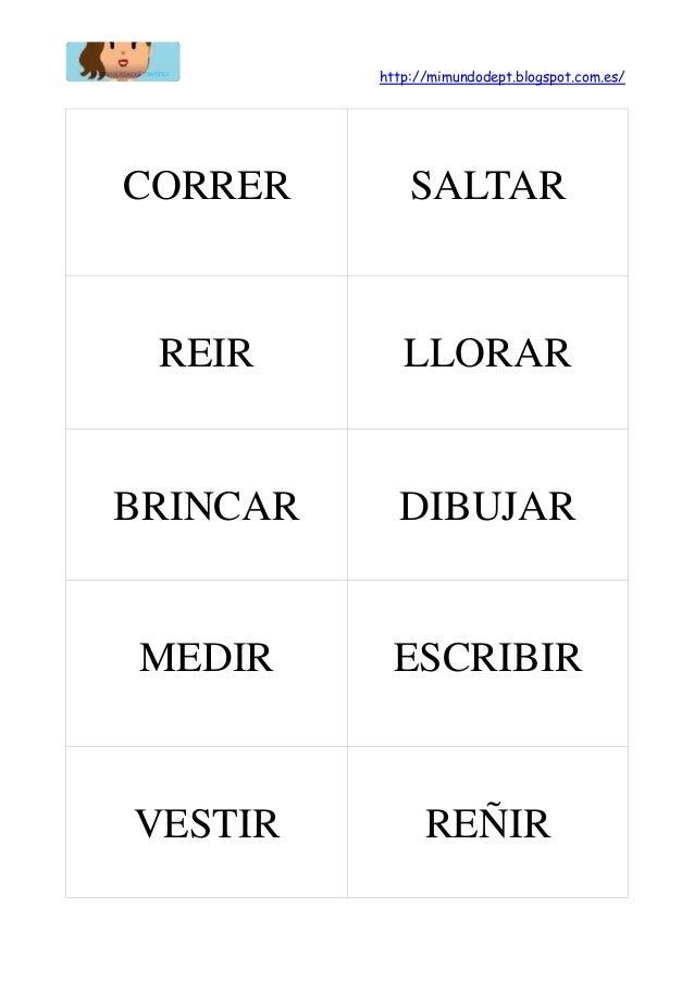 http://mimundodept.blogspot.com.es/ CORRER SALTAR REIR LLORAR BRINCAR DIBUJAR MEDIR ESCRIBIR VESTIR REÑIR