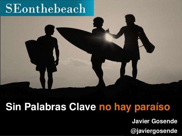 Sin Palabras Clave no hay paraísoJavier Gosende@javiergosende