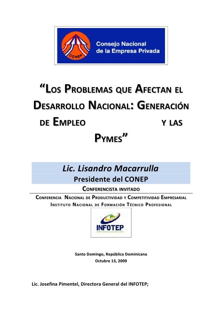 """""""LOS PROBLEMAS QUE AFECTAN EL DESARROLLO NACIONAL: GENERACIÓN  DE EMPLEO               Y LAS             PYMES""""           ..."""