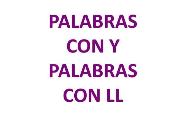 PALABRAS  CON YPALABRAS CON LL