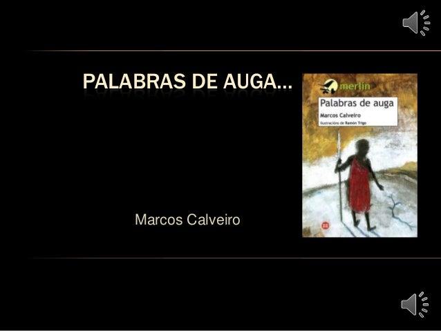PALABRAS DE AUGA…Marcos Calveiro