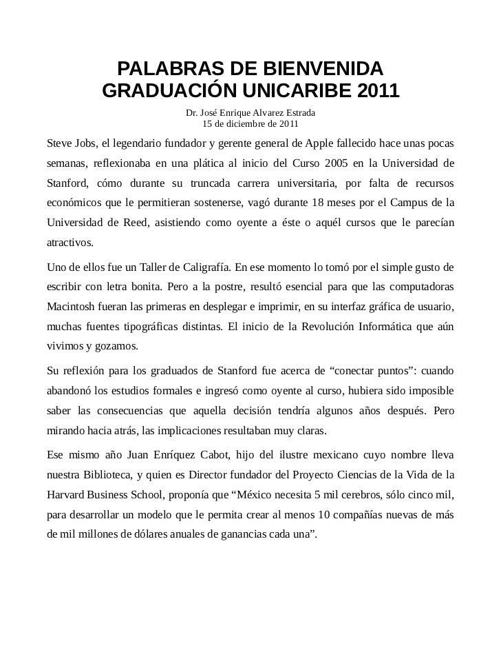 PALABRAS DE BIENVENIDA              GRADUACIÓN UNICARIBE 2011                              Dr. José Enrique Alvarez Estrad...