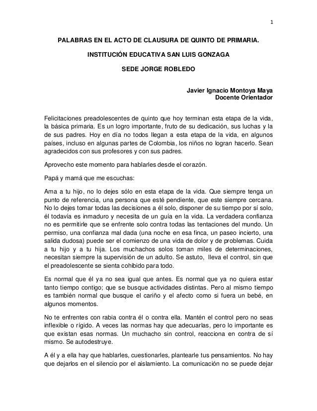 1 PALABRAS EN EL ACTO DE CLAUSURA DE QUINTO DE PRIMARIA. INSTITUCIÓN EDUCATIVA SAN LUIS GONZAGA SEDE JORGE ROBLEDO Javier ...