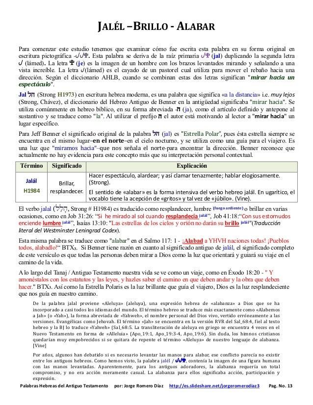 Palabras Hebreas del Antiguo Testamento por: Jorge Romero Díaz http://es.slideshare.net/jorgeromerodiaz3 Pag. No. 13 JALÉL...