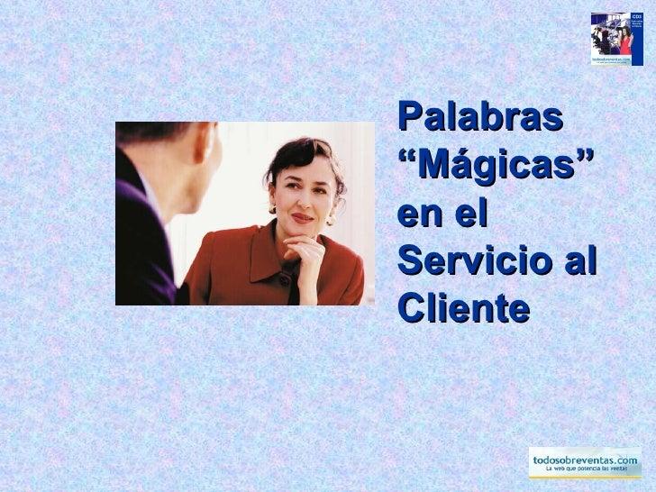 """Palabras """"Mágicas"""" en el Servicio al Cliente"""
