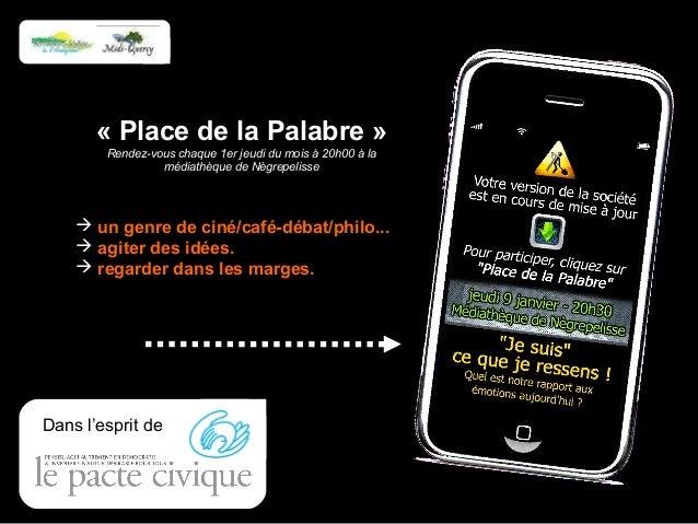 « Place de la Palabre » Rendez-vous chaque 1er jeudi du mois à 20h00 à la médiathèque de Nègrepelisse   un genre de ciné/...