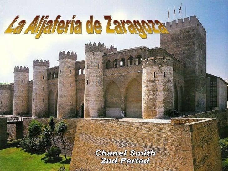 La Aljafería de Zaragoza Chanel Smith 2nd Period
