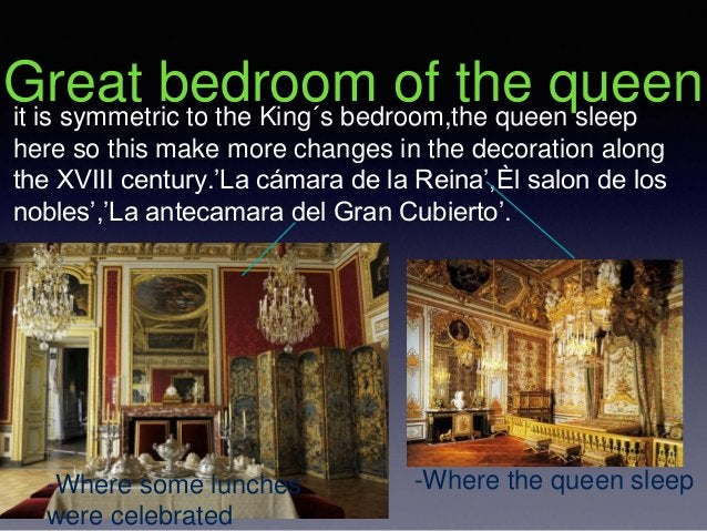 Great bedroom of the queenit is symmetric to the King´s bedroom,the queen sleep here so this make more changes in the deco...