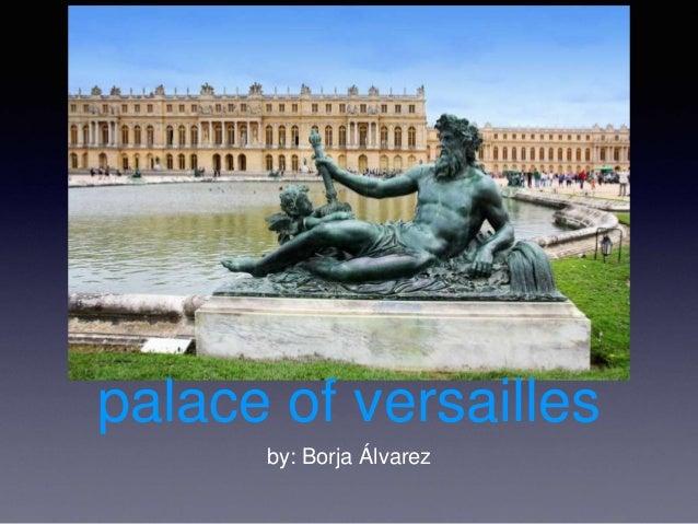 by: Borja Álvarez palace of versailles