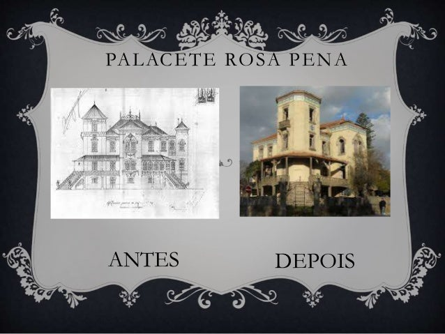 PALACETE ROSA PENA ANTES DEPOIS