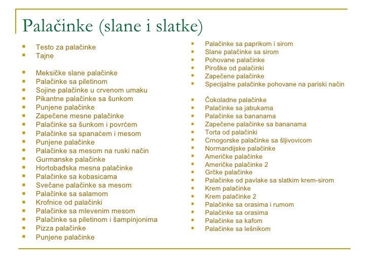 Palačinke (slane i slatke) <ul><li>Testo za palačinke </li></ul><ul><li>Tajne </li></ul><ul><li>Meksičke slane palačinke <...