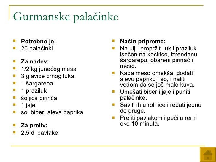 Gurmanske palačinke <ul><li>Potrebno je:   </li></ul><ul><li>20 palačinki </li></ul><ul><li>Za nadev:   </li></ul><ul><li>...