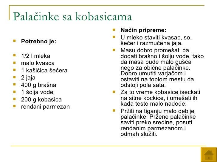 Palačinke sa kobasicama <ul><li>Potrebno je:   </li></ul><ul><li>1/2 l mleka </li></ul><ul><li>malo kvasca </li></ul><ul><...